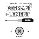 Dismantlement SUSHI Walkthrough